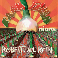Farm Fresh Onions — Robert Earl Keen