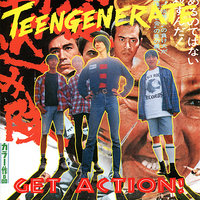 Get Action! — Teengenerate