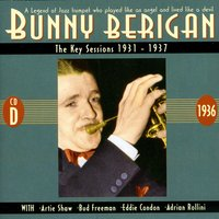 The Key Sessions 1931 - 1937 CD D — Bunny Berigan