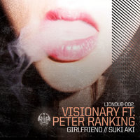 Girlfriend (feat. Peter Ranking) — Visionary