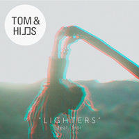 Lighters — Tom & Hills, Troi