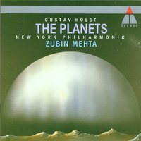 Holst : Planets — Zubin Mehta, New York Philharmonic Orchestra, Густав Холст