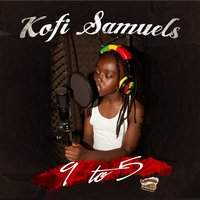Nine to Five — Kofi Samuels