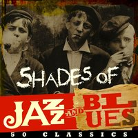Shades of Jazz & Blues - 50 Classics — сборник