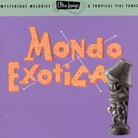 Ultra-Lounge/Mondo Exotica: Volume One — Yma Sumac, Les Baxter, Martin Denny, Out-Islanders, 80 Drums Around The World
