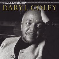 Praise & Worship — Daryl Coley