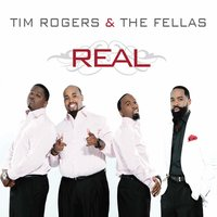 Real — Tim Rogers & The Fellas