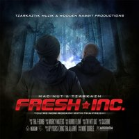 You're Now Rockin' With Tha Fresh — Fresh Inc.