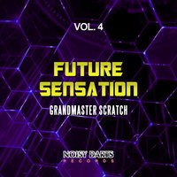 Future Sensation, Vol. 4 — Grandmaster Scratch