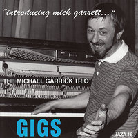 "Gigs - ""Introducing Mick Garrett..."" — The Michael Garrick Trio"