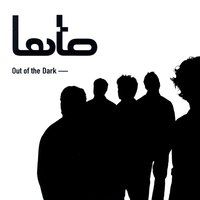 Out of the dark — Lato