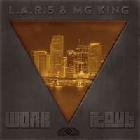 Work It Out — L.A.R.5 / MG King