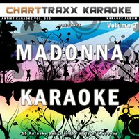 Artist Karaoke, Vol. 252 : Sing the Songs of Madonna, Vol. 2 — Charttraxx Karaoke