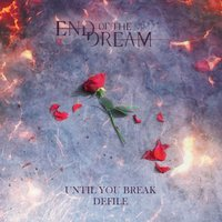 Until You Break — End of the Dream