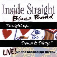 Straight Up...Down and Dirty — Inside Straight Blues Band