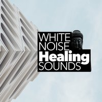 White Noise Healing Sounds — White Noise Therapy