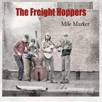 Mile Marker — The Freight Hoppers