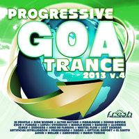 Progressive Goa Trance 2013 Vol.4 (Progressive, Psy Trance, Goa Trance, Tech House, Dance Hits) — Meller