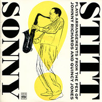 Sonny Stitt Plays Arrangements from the Pen of Johnny Richards and Quincy Jones — Sonny Stitt
