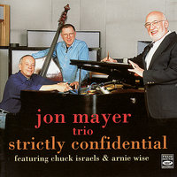 Strictly Confidential — Chuck Israels, Jon Mayer Trio, Arnie Wise