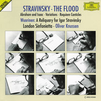 Stravinsky: The Flood; Abraham and Isaac; Variations; Requiem Canticles / Wuorinen: A Reliquary for Igor Stravinsky — London Sinfonietta, David Wilson-Johnson, Susan Bickley, Oliver Knussen, Lucy Shelton, Stephen Richardson