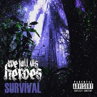 Survival — We Fall as Heroes