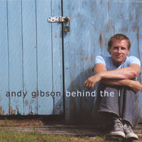 Behind The I — Andy Gibson