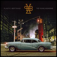 Plastic Bertrand & the Young Assassins — Plastic Bertrand, The Young Assassins