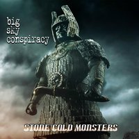 Stone Cold Monsters — Big Sky Conspiracy