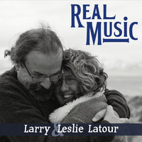 Real Music — Larry and Leslie Latour