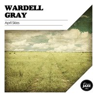April Skies — Wardell Gray