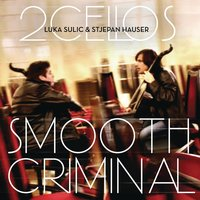 Smooth Criminal — 2CELLOS, Stjepan Hauser, Luka Sulic