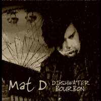 Dishwater Bourbon - Single — Mat d.