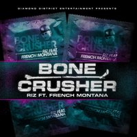 Bone Crusher feat. French Montana — Riz