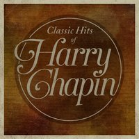 Classic Hits Of Harry Chapin — Harry Chapin