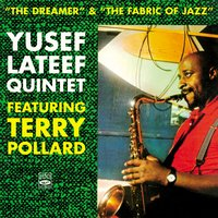 Yusef Lateef Quintet. The Dreamer / The Fabric of Jazz — Yusef Lateef, William Austin, Terry Pollard, Frank Gant, Bernard McKinney