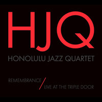 Remembrance / Live at The Triple Door — Honolulu Jazz Quartet