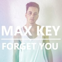 Forget You — Max Key