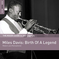 Rough Guide To Miles Davis: Birth of a Legend — Miles Davis