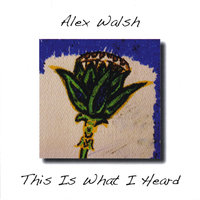 This Is What I Heard — Alex Walsh