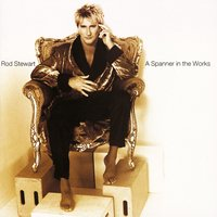 A Spanner In The Works — Rod Stewart