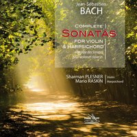 Bach: Complete Sonatas for Violin and Harpsichord — Иоганн Себастьян Бах, Mario Raskin, Sharman Plesner