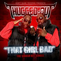 That Girl Bad - Single — Thugged Out