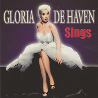 Gloria De Haven Sings — Gloria De Haven