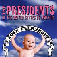 Love Everybody — The Presidents of the United States of America