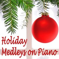 Holiday Medleys on Piano — The Merry Christmas Players, Piano Christmas, Christmas Piano Music