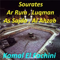 Sourates Ar Rum, Luqman, As Sajda, Al Ahzab — Kamal El Fachini