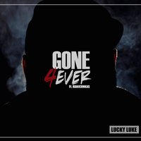Gone 4ever — Lucky Luke, Rahjconkas