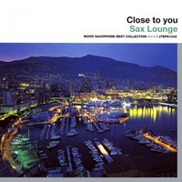 Close To You - Sax Lounge — Pepito Ros
