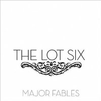 Major Fables — The Lot Six